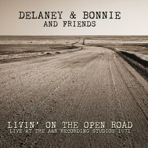 Livin' On The Open Road: Live at the A&R Recording Studios 1971