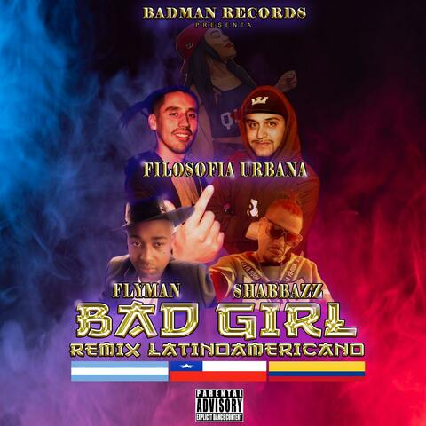 Bad Girl (feat. Filosofia Urbana & Flyman) [Remix]