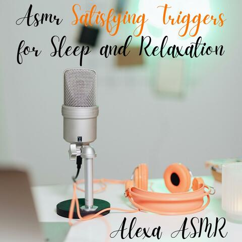 Asmr Satisfying Triggers for Sleep and Relaxation