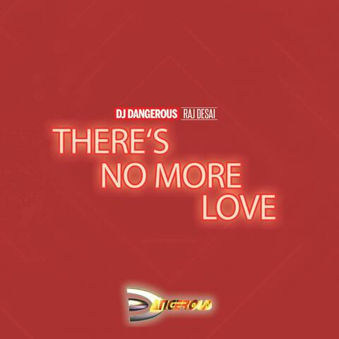 There's No More Love