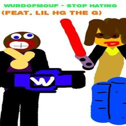 Stop Hating (feat. LIL HG THE G)