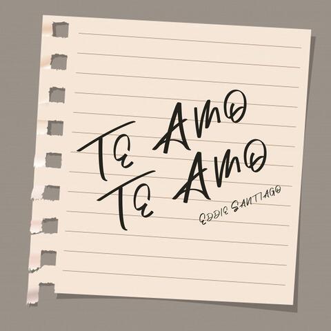 Te Amo, Te Amo