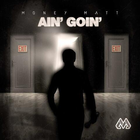 Ain' Goin'