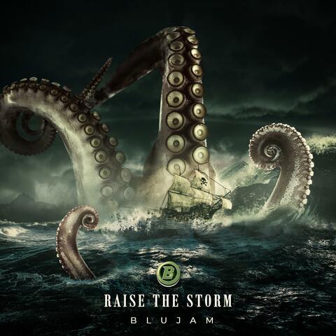Raise The Storm