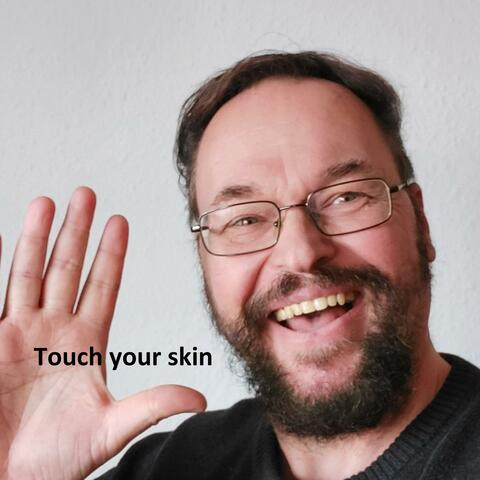 Touch your skin