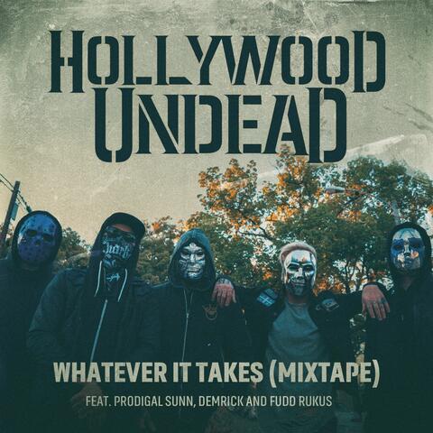 Whatever It Takes (feat. Prodigal Sunn, Demrick & Fudd Rukus)