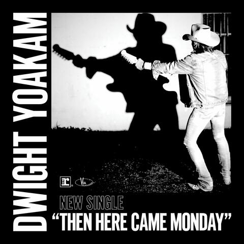 Then Here Came Monday