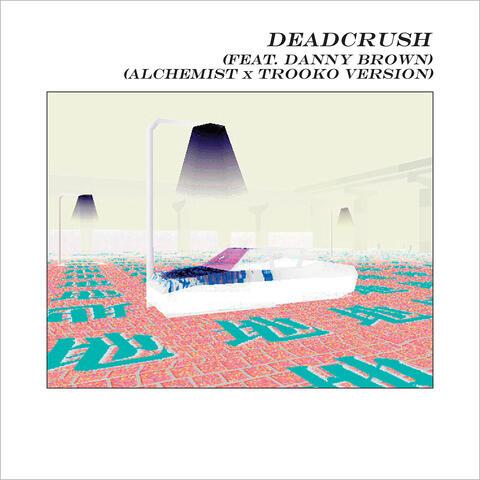 Deadcrush (feat. Danny Brown)
