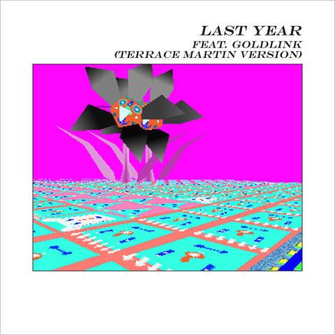 Last Year (feat. GoldLink)
