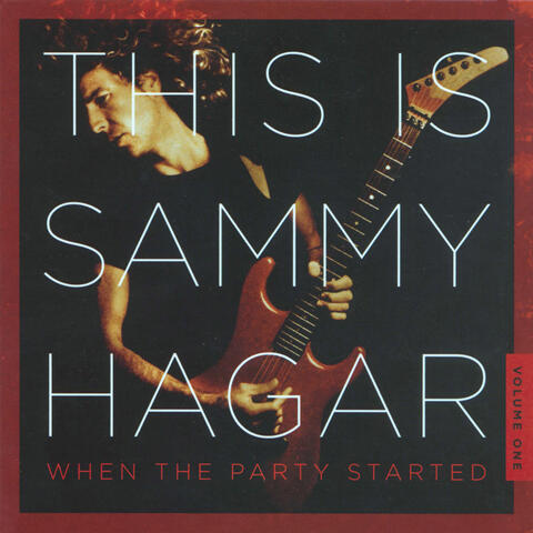 This Is Sammy Hagar: When The Party Started Vol. 1