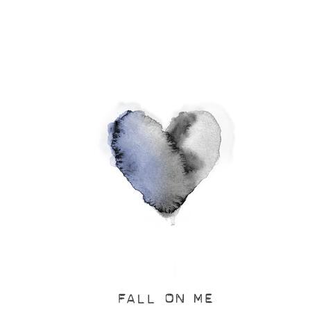 Fall On Me