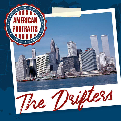 American Portraits: The Drifters