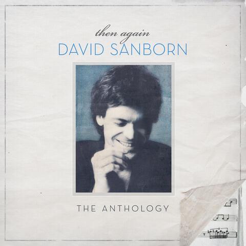 Then Again: The David Sanborn Anthology