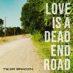 Love Is a Dead End Road