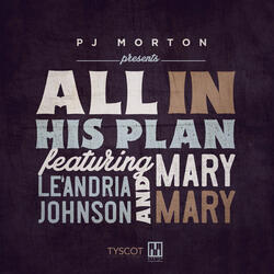 All In His Plan (feat. Le'Andria Johnson & Mary Mary)