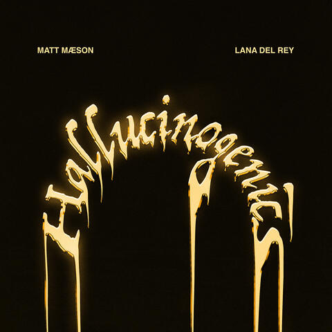 Hallucinogenics (feat. Lana Del Rey)