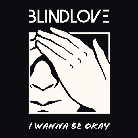 I Wanna Be Okay