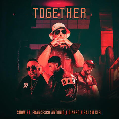 Together (feat. Francesco Antonio, William Dinero, & Balam Kiel)