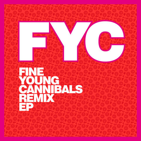 Fine Young Cannibals Remix EP