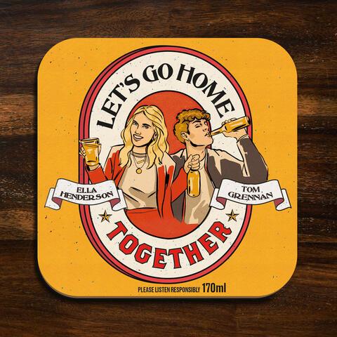 Let's Go Home Together