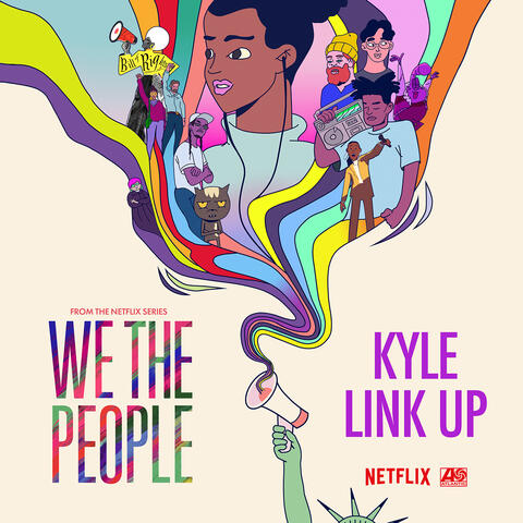 """Link Up (from the Netflix Series """"We The People"""")"""