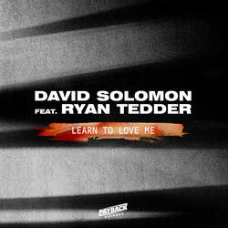 Learn To Love Me (feat. Ryan Tedder)