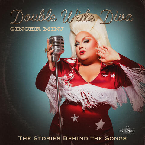 Double Wide Diva - The Stories Behind The Songs