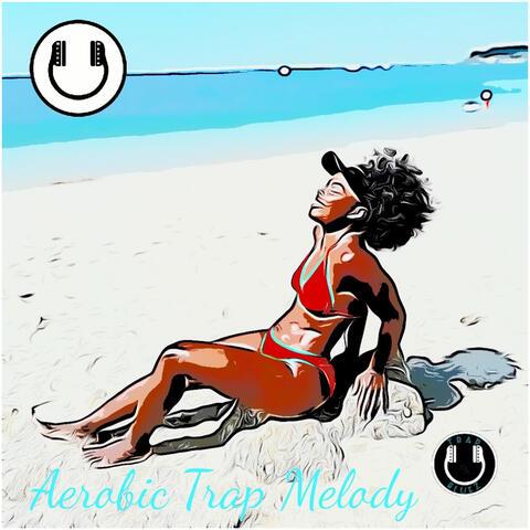 Aerobic Trap Melody