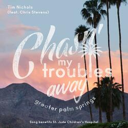 Chasin' My Troubles Away (feat. Chris Stevens)
