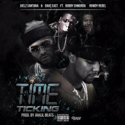 Time Ticking (feat. Bobby Shmurda & Rowdy Rebel)