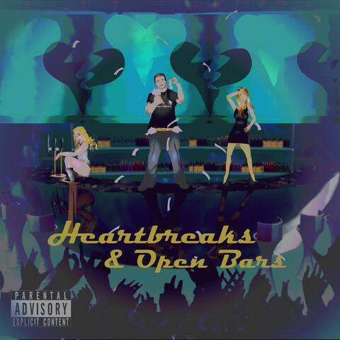 Heartbreaks & Open Bars