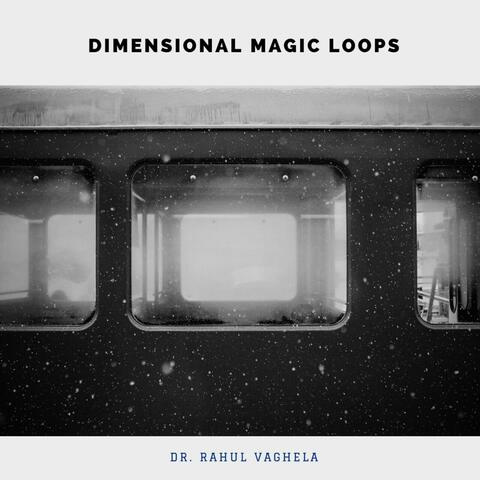Dimentional Magic Loops