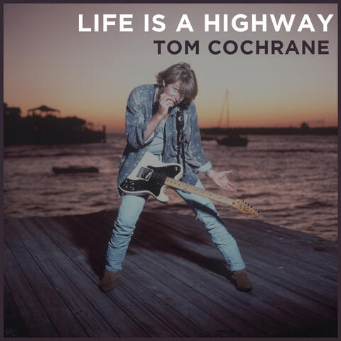 Life Is a Highway (2018 Version)