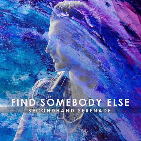Find Somebody Else
