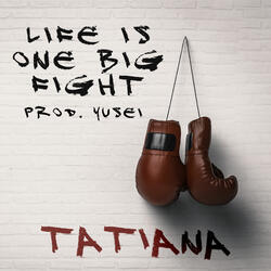 Life Is One Big Fight