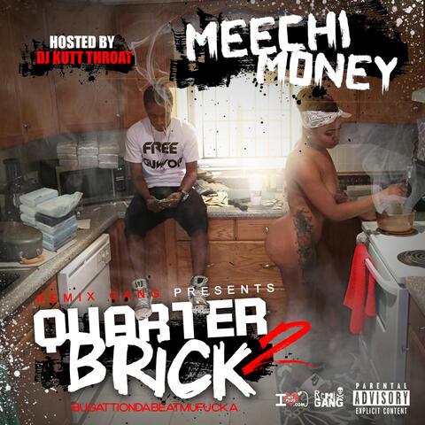 Quarter Brick 2 Bugattiondabeatmufucka