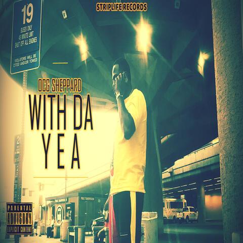 With da Yea