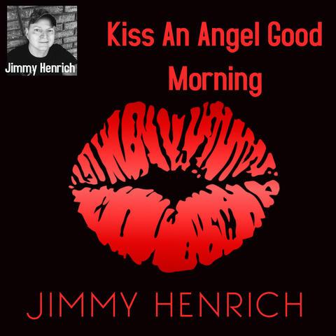 Kiss an Angel Good Morning