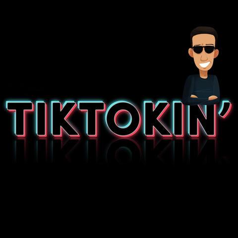 TikTokin'
