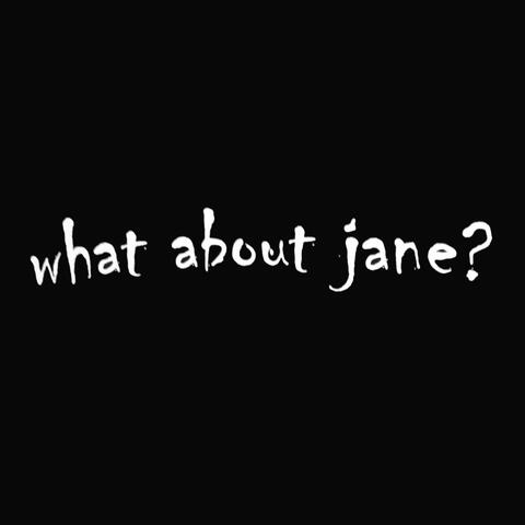 What About Jane? (Remastered)