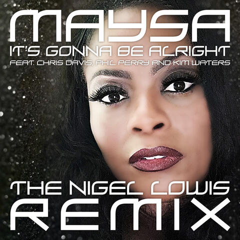It's Gonna Be Alright (The Nigel Lowis Remix)