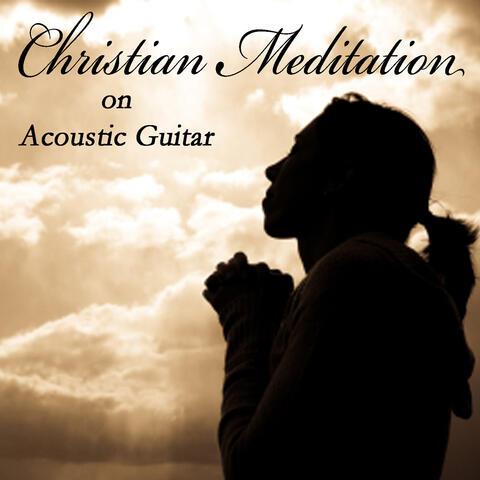 Christian Meditation on Acoustic Guitar