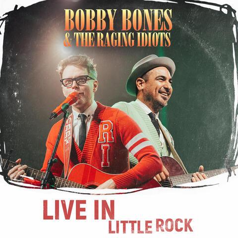 Bobby Bones & the Raging Idiots (Live in Little Rock)