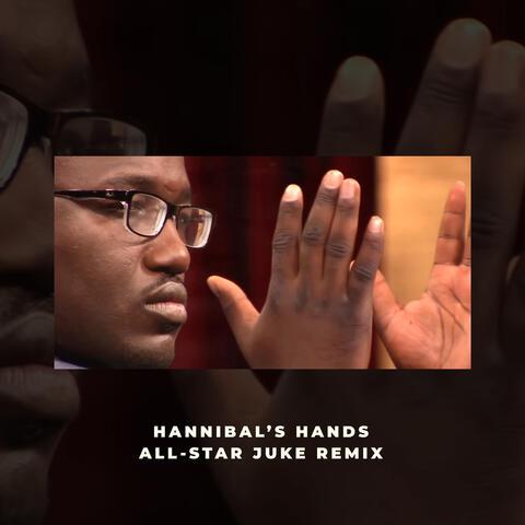Hannibal's Hands All-Star (Juke Remix)