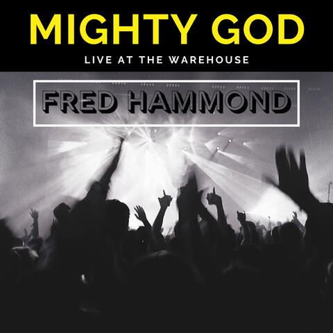 Mighty God (Live at the Warehouse)