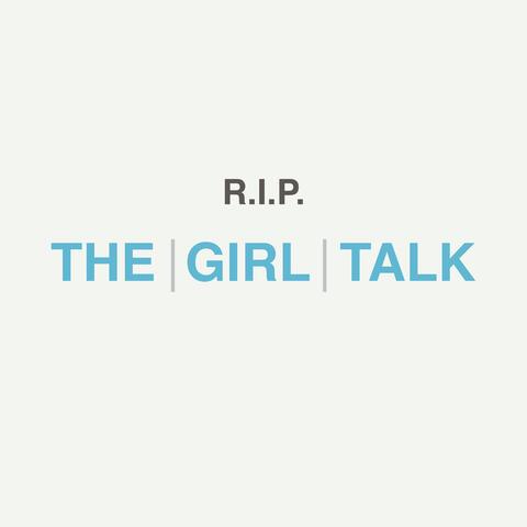 R.I.P. The Girl Talk