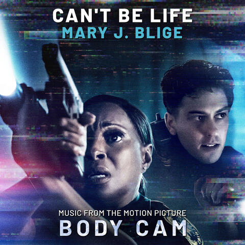 """Can't Be Life (Music from the Motion Picture """"Body Cam"""")"""