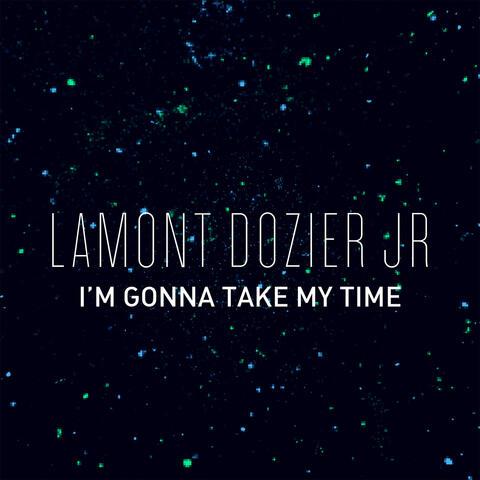 I'm Gonna Take My Time