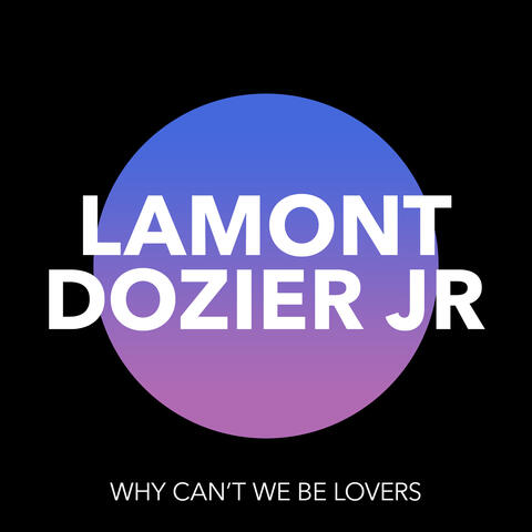 Why Can't We Be Lovers