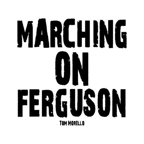 Marching on Ferguson